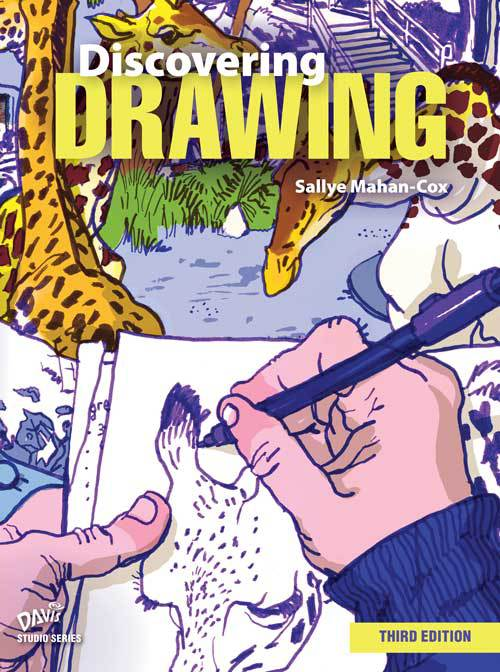Discovering Drawing, Third Edition, by Sallye Mahan-Cox