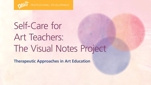 Self-Care for Art Teachers: The Visual Notes Project