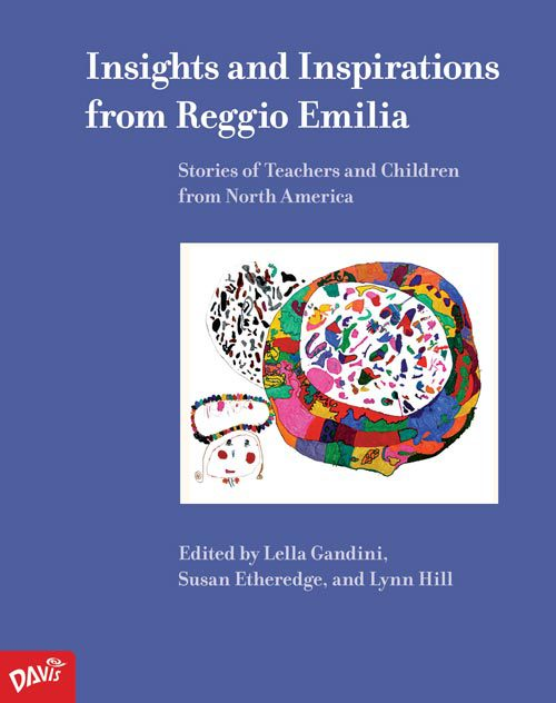Insights and Inspirations from Reggio Emilia - Elementary