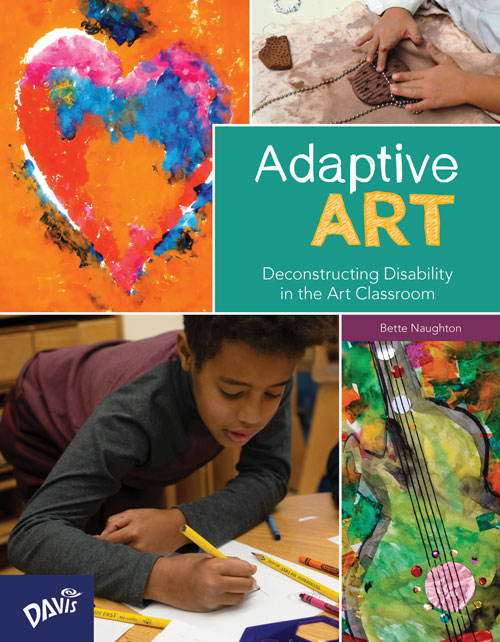 Adaptive Art: Deconstructing Disability in the Art Classroom - Elementary